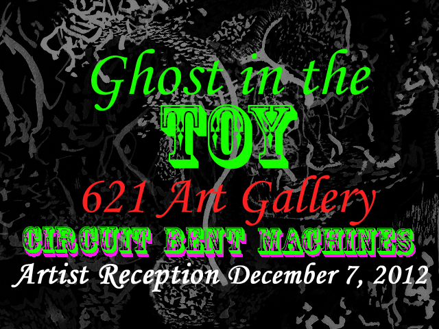 Calvin LL. Jones in Exhibition, Ghost in the Toy: A Child's Circuit Bent Museum