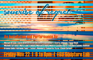Sunrise Of Regret – An Installation and Performance, 11/22, 6-8 pm, FAB Sculpture Lab Installation Room