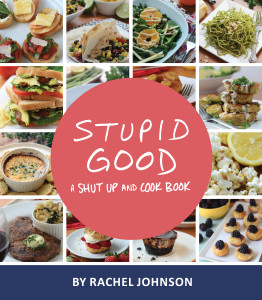 Stupid_Good_A_Shut_Up_and_Cook_Book_FINAL