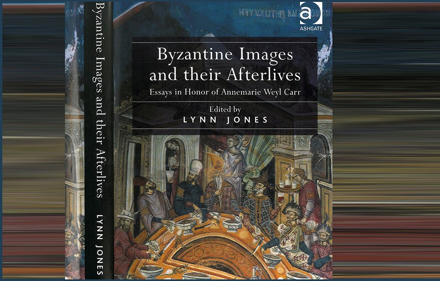 """Book titled: """"Byzantine Images and their Afterlives: Essays in honor of Annemarie Weyl Carr"""" by Lynn Jones"""