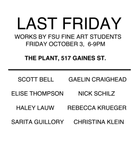LAST FRIDAY student group show at The Plant, Friday October 3, 6-9 pm
