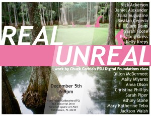 Chuck Carbia's FSU Art Digital Foundations class presents Real Unreal
