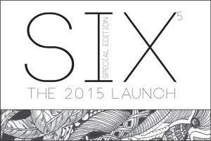 It's SIX Magazine's fifth anniversary, and the College of Fine Arts Leadership Council is honored to announce the 2015 launch of SIX Magazine–Special Edition!