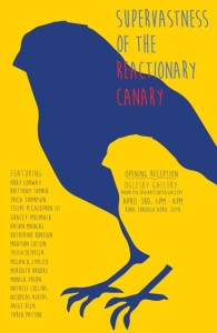 Supervastness of the Reactionary Canary at Oglesby Gallery until 4-21-15
